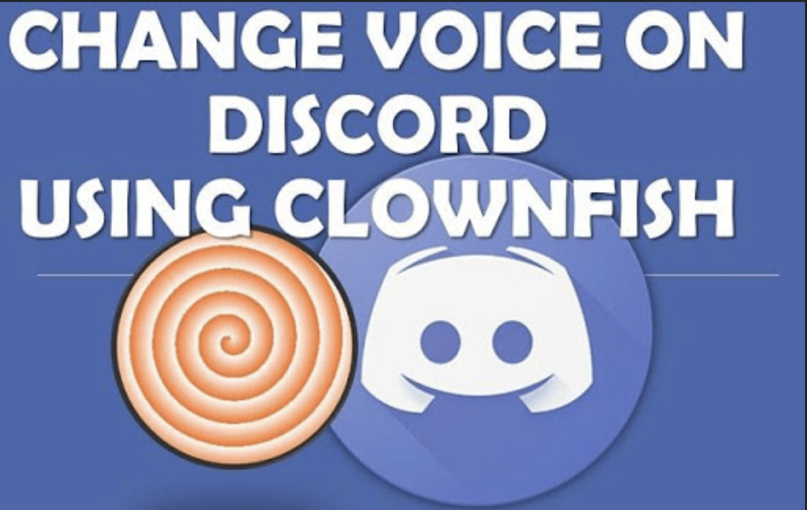 Clownfish Voice Changer: Change Voice in Easy Steps