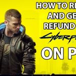 How To Get Refund For Cyberpunk 2077