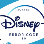 Disney Plus Error Code 39