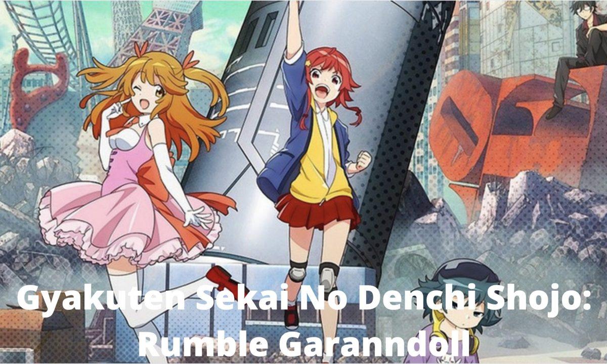 Gyakuten Sekai No Denchi Shojo: Rumble Garanndoll