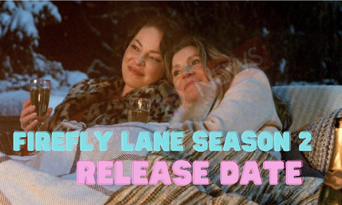 Firefly Lane Season 2release date