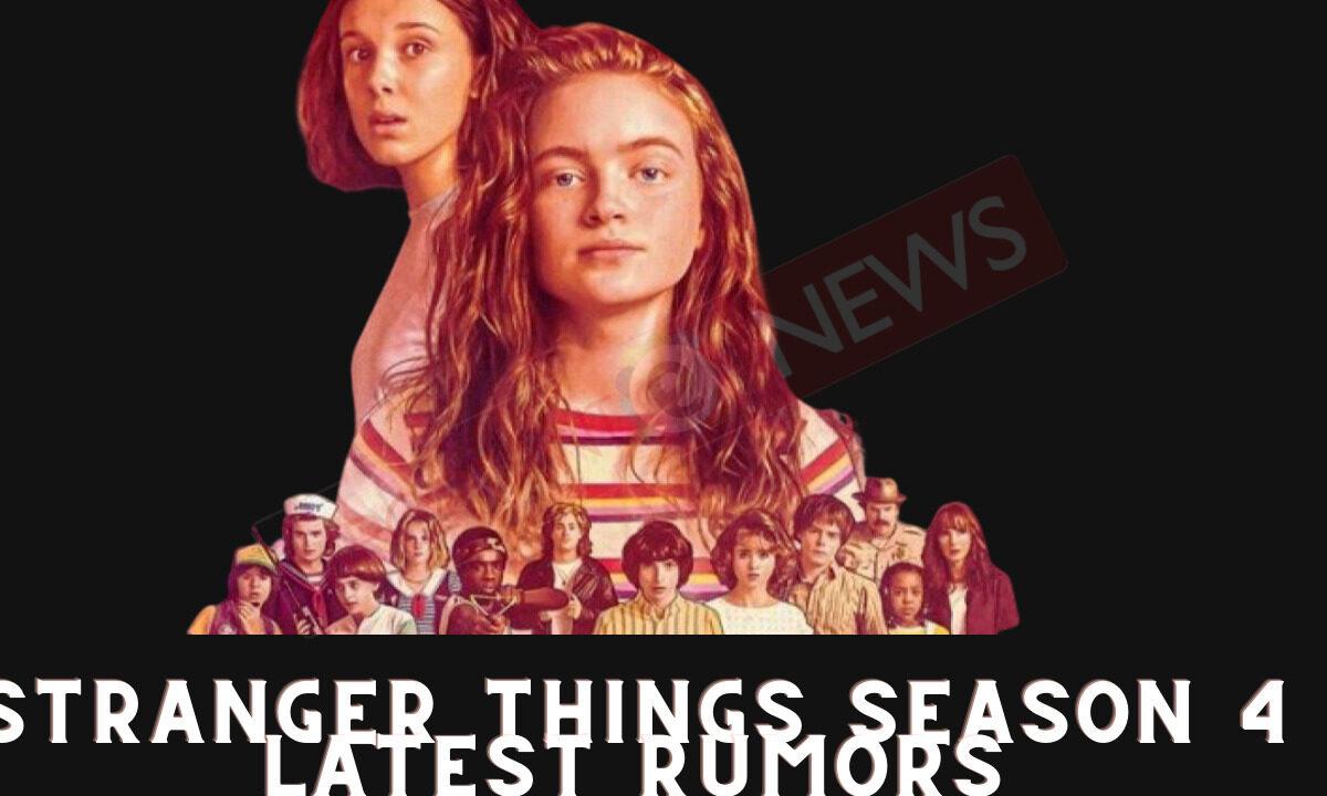 Stranger Things Season 4 Latest Rumors
